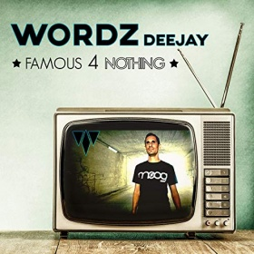 WORDZ DEEJAY - FAMOUS 4 NOTHING